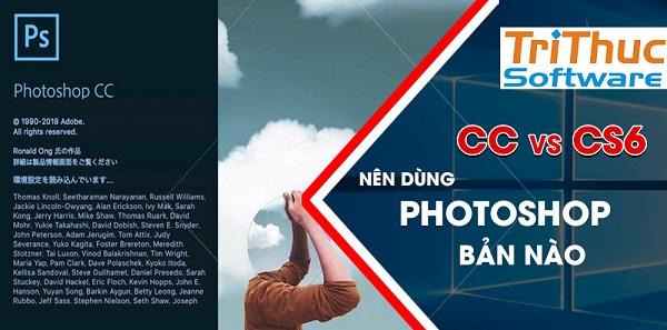 Nên dùng Photoshop bản nào, CC hay CS6?